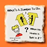 What's a Zombie to Do, When His House Is Split In 2?, Edward Kent, 1475263104