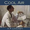 Cool Air Audiobook by H. P. Lovecraft Narrated by Cathy Dobson