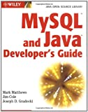 MySQL and Java Developer's Guide, Mark Matthews and Jim Cole, 0471269239