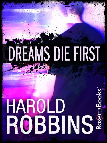 Dreams Die First by Harold Robbins