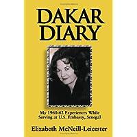 Dakar Diary: My 1960-62 Experiences While Serving at U.S. Embassy, Senegal