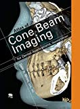 Atlas of Cone Beam Imaging for Dental Applications