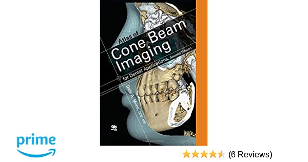 Atlas of Cone Beam Imaging for Dental Applications: 9780867155655: Medicine & Health Science Books @ Amazon.com