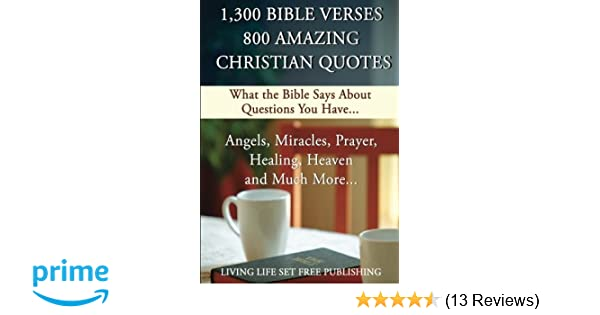 1 300 Bible Verses 800 Amazing Christian Quotes What The Bible