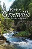 img - for Back to Greenville: Big Trees, Blue Lakes and Big Dreams book / textbook / text book