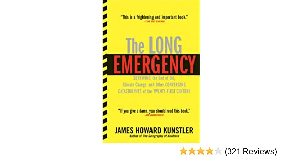 Amazon the long emergency surviving the end of oil climate amazon the long emergency surviving the end of oil climate change and other converging catastrophes of the twenty first cent ebook james howard malvernweather Image collections