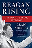 With a Foreword by Jon Meacham New York Times bestselling biographer Craig Shirley charts Ronald Reagan's astonishing rise from the ashes of his lost 1976 presidential bid to overwhelming victory in 1980. American...