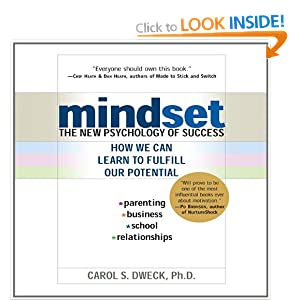 Mindset: The New Psychology of Success Carol Dweck and Marguerite Gavin