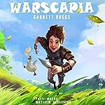 Warscapia: A LitRPG Spoof   Garrett Boggs