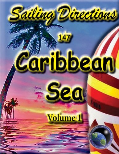 Sailing Directions Caribbean Sea  Volume 1