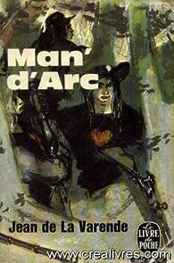 Man' d'arc par Jean de La Varende