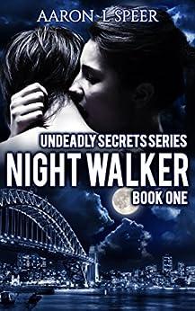 Night Walker (Undeadly Secrets Book 1) by [Speer, Aaron    L]
