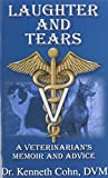 Laughter and Tears: A Veterinarian's Memoir and Advice