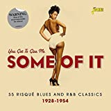 You Got To Give Me Some Of It - 55 Risque Blues And R&B Classics 1928-1954 [ORIGINAL RECORDINGS REMASTERED] 2CD SET