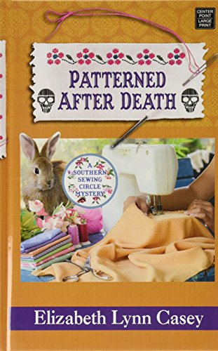 Center Patterned (Patterned After Death (Southern Sewing Circle Mystery: Center Point Large Print))