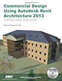 Commercial Design Using Autodesk Revit Architecture 2013, Stine, Daniel John, 1585037354