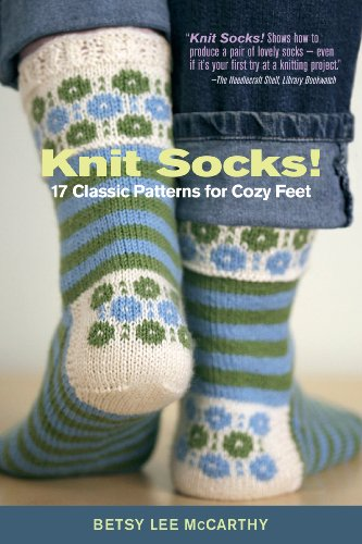 Knit Socks (Knit Socks!: 17 Classic Patterns for Cozy Feet)