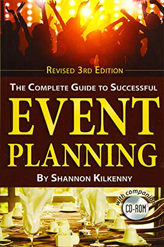 The Complete Guide to Successful Event Planning with Companion CD-ROM Revised 3rd Edition