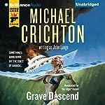 Grave Descend | Michael Crichton,John Lange