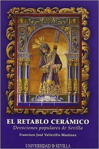 El retablo cerámico.: Devociones populares de Sevilla (Serie
