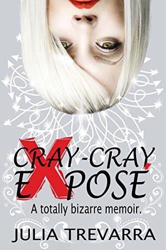 Cray-Cray Exposé: A totally bizarre memoir