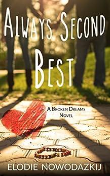 Always Second Best (Broken Dreams: Em & Nick Book 2) by [Nowodazkij, Elodie]