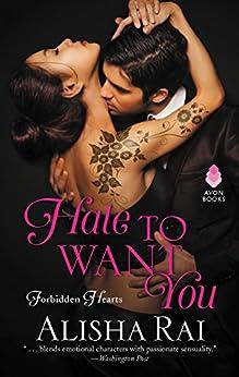 Hate to Want You: Forbidden Hearts by [Rai, Alisha]