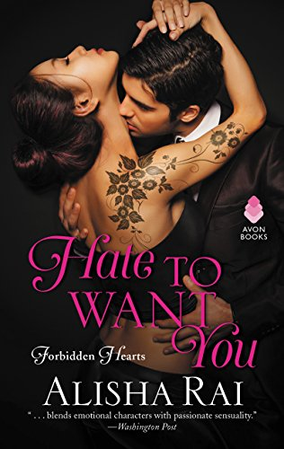 Hate to Want You: Forbidden Hearts by [Rai, Alisha]