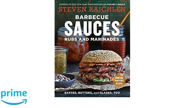 Barbecue Sauces, Rubs, and Marinades--Bastes, Butters & Glazes, Too: Amazon.es: Steven Raichlen: Libros en idiomas extranjeros