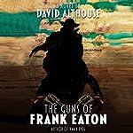 The Guns of Frank Eaton | David Althouse