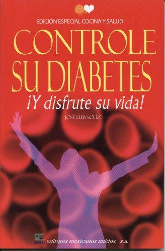 Controle su diabetes y disfrute su vida (Spanish Edition) (Tapa Blanda)