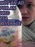 Not An Ad For An Iced Tea Beverage