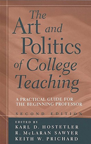 The Art and Politics of College Teaching: A Practical Guide for the Beginning Professor (Second Edition)