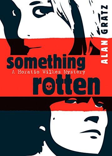 Something Rotten (Horatio Wilkes Mystery)