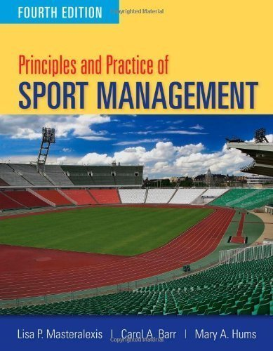Principles And Practice Of Sport Management by Masteralexis, Lisa P. Published by Jones & Bartlett Learning 4th (fourth) edition (2011) Paperback