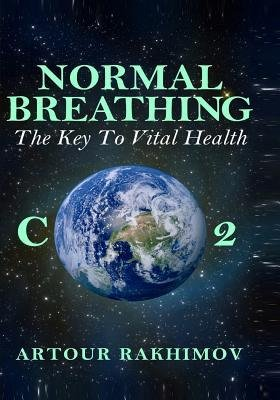 Download [(Normal Breathing: The Key to Vital Health)] [Author: Artour Rakhimov Dr] published on (June, 2014) PDF