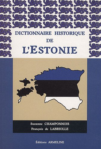 Dictionnaire historique de l'Estonie (French Edition)  From ARMELINE