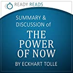 The Power of Now, by Eckhart Tolle: An Action Steps Summary and Analysis | Ready Reads Summaries