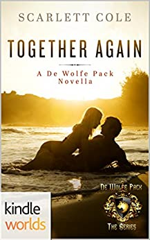 World of de Wolfe Pack: Together Again (Kindle Worlds Novella) by [Cole, Scarlett]