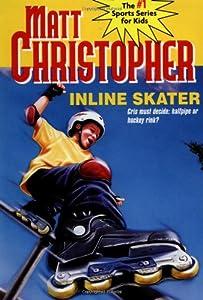 Inline Skater (Matt Christopher Sports Bio Bookshelf)