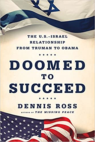 Doomed to Succeed: The U S -Israel Relationship from Truman