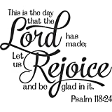 Psalm 118:24: This Is the Day That the Lord Has Made; Let Us Rejoice and Be Glad in It. - 14 X 12 Inches