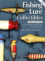 Fishing Lure Collectibles: An ID & Value Guide to the Most Collectable Antique Fishing Lures (Fishing Lure Collectibles)