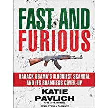 [ FAST AND FURIOUS: BARACK OBAMA'S BLOODIEST SCANDAL AND ITS SHAMELESS COVER-UP - IPS ] By Pavlich, Katie ( Author) 2012 [ Compact Disc ]
