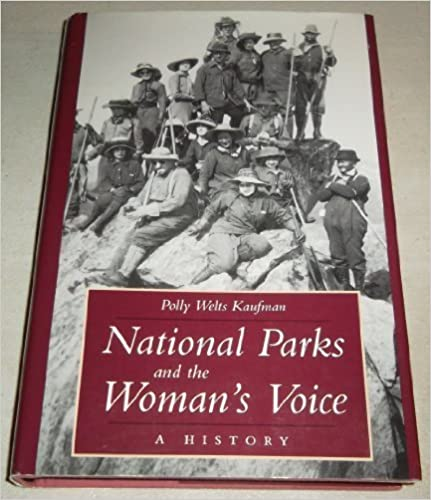 National Parks and the Woman's Voice: A History by Polly Welts Kaufman (1996-04-03)
