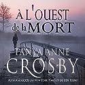 À l'ouest de la mort: Mystère les soeurs Aldridge t. 2 Audiobook by Tanya Anne Crosby Narrated by Roxanne Jean