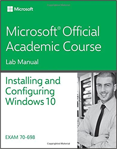 Amazon Com 70 698 Installing And Configuring Windows 10 Lab Manual