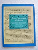 Four Centuries of Opera, Rigbie J. Turner, 0486246027