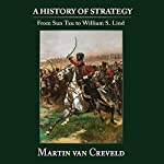 A History of Strategy: From Sun Tzu to William S. Lind | Martin van Creveld