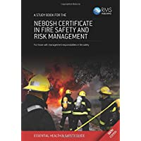 A Study Book for the NEBOSH Certificate in Fire Safety and Risk Management: For Those with Management Responsibilities in Fire Safety